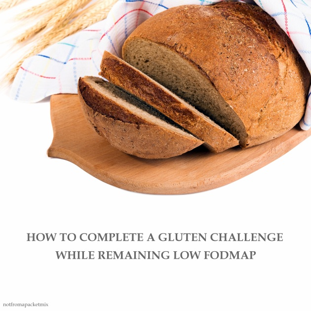How to complete a gluten challenge while remaining Low FODMAP - NOTFROMAPACKETMIX