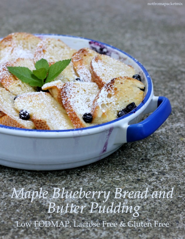 Maple Blueberry Bread and Butter Pudding - Low FODMAP, Lactose Free and Gluten Free
